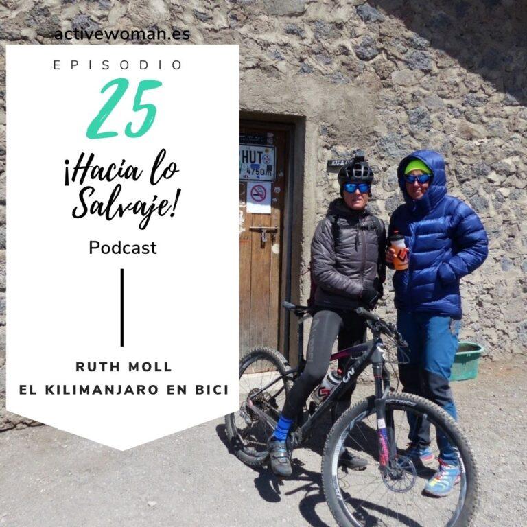 Ruth Moll en el Podcast de Hacia lo Salvaje El kilimanjaro en bici