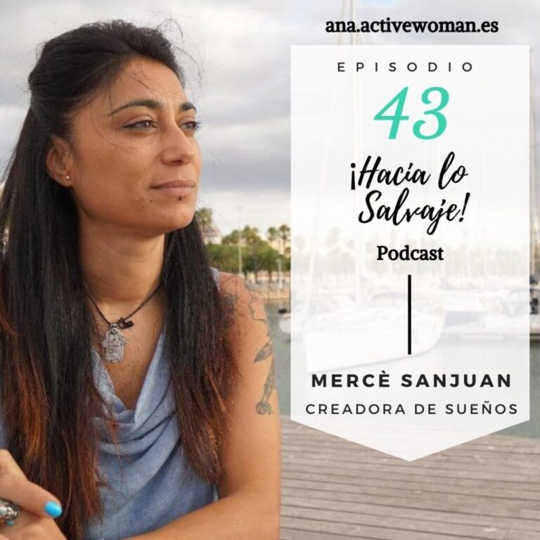 Podcast Hacia lo Salvaje con Mercé Sanjuan