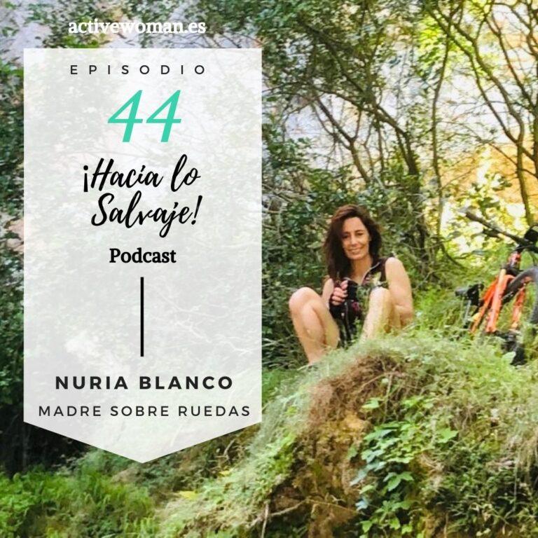 Nuria Blanco en el Podcast de Hacia lo Salvaje