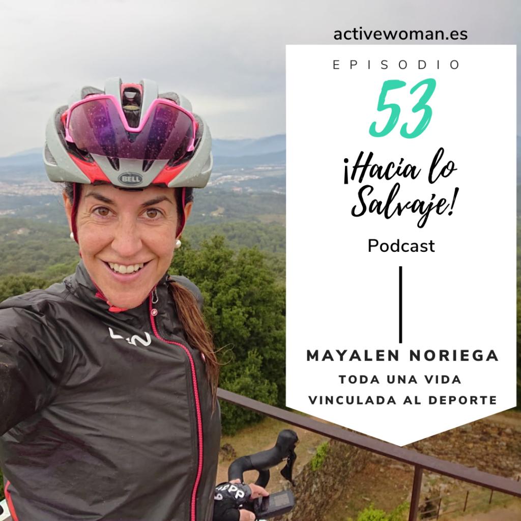 Mayalen Noriega. Podcast Hacia lo Salvaje