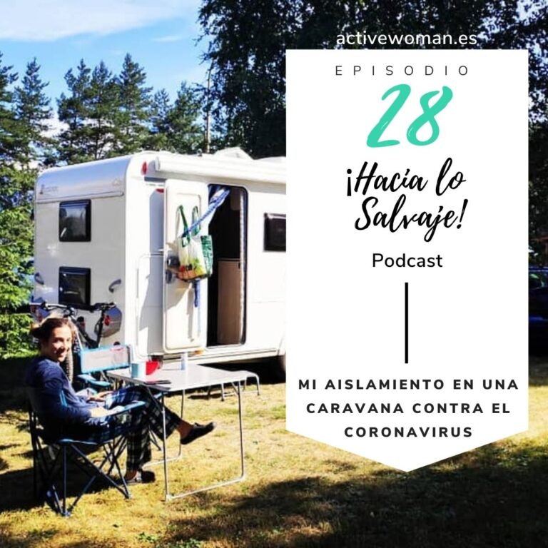 Mi aislamiento en una caravana contra el coronavirus Podcast Hacia lo Salvaje