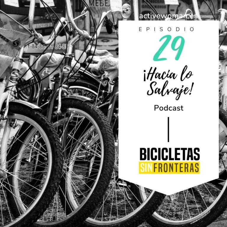 Bicicletas sin fronteras en el podcast de Hacia lo Salvaje