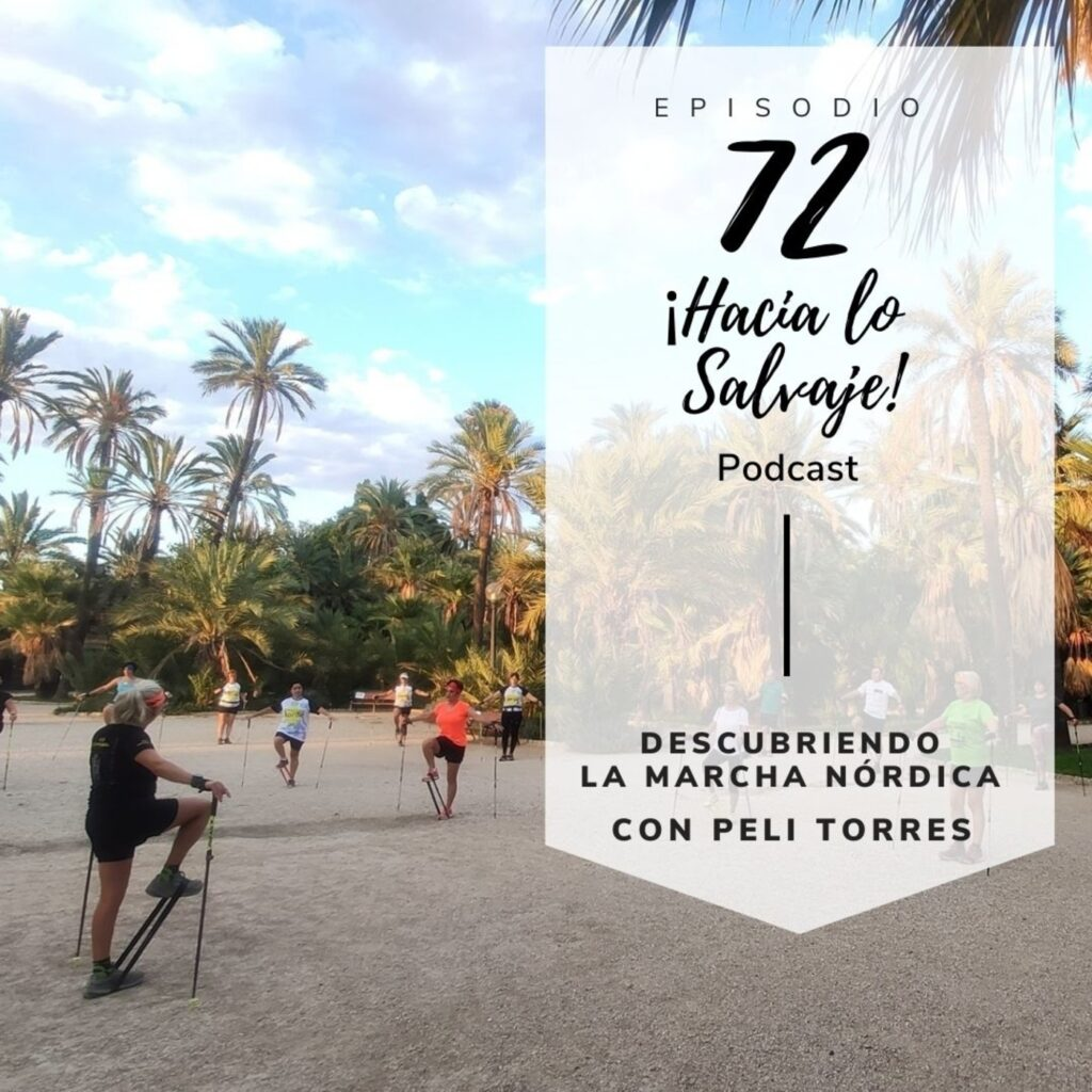 072. Descubriendo la Marcha Nórdica con Peli Torres