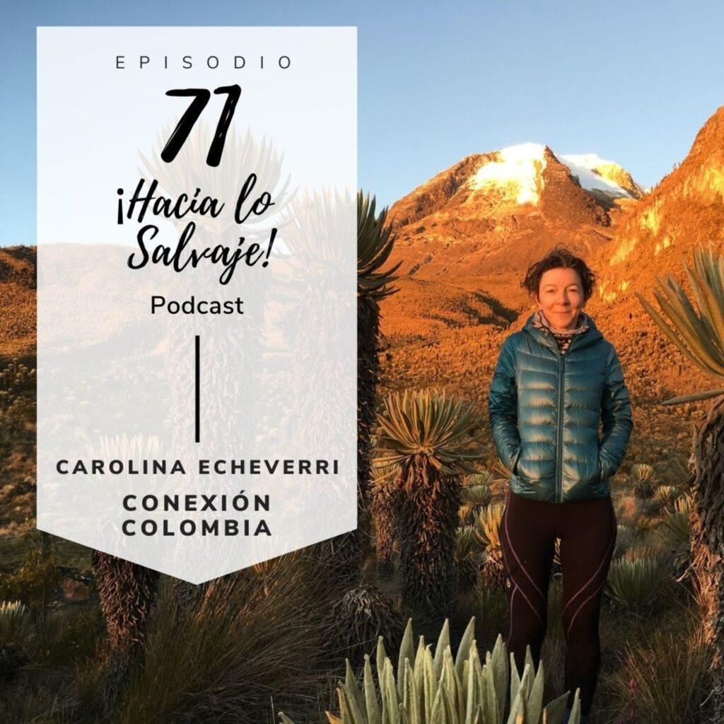 071. Conexión Colombia con Carolina Echeberri y sus Relatos Sonoros de Montana