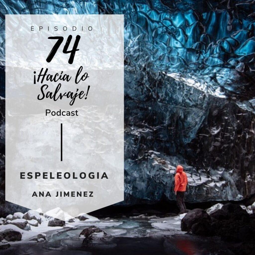 074. Descubriendo la espeleología con Ana Jiménez